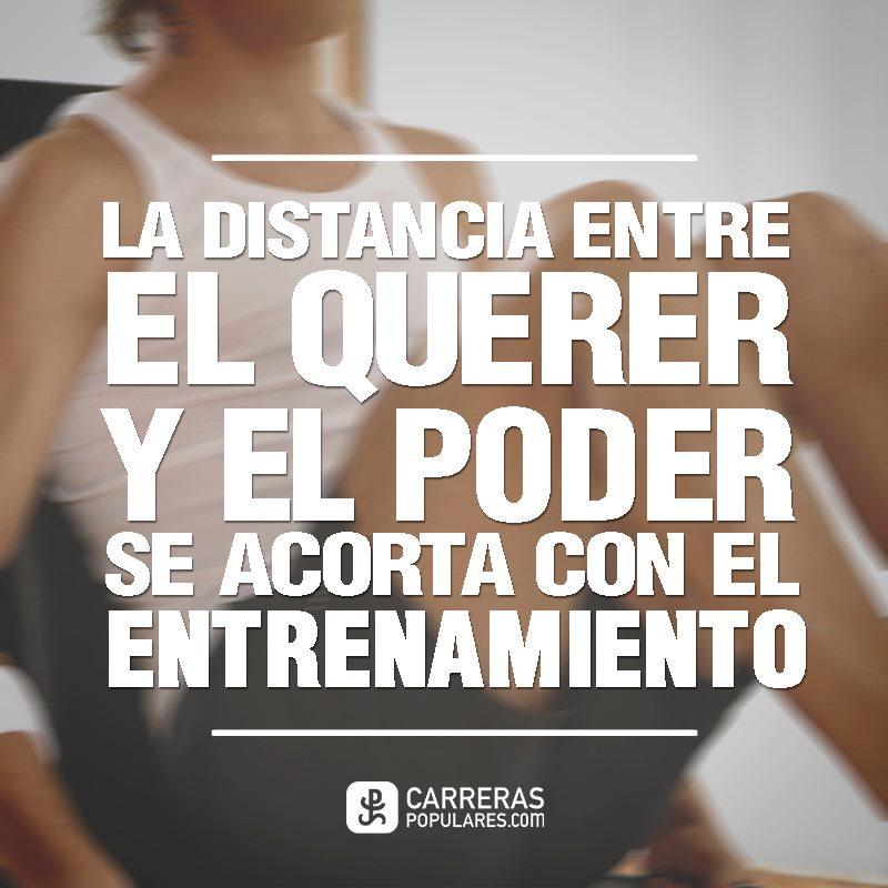 La distancia entre el querer y el poder se acorta con el entrenamiento.