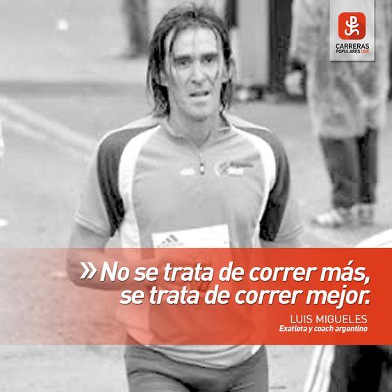 """""""No se trata de correr más. Se trata de correr mejor"""""""