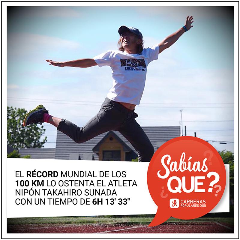 El récord mundial de los 100 km lo ostenta el atleta nipón Takahiro Sunada con un tiempo de 6h 13´ 33´´