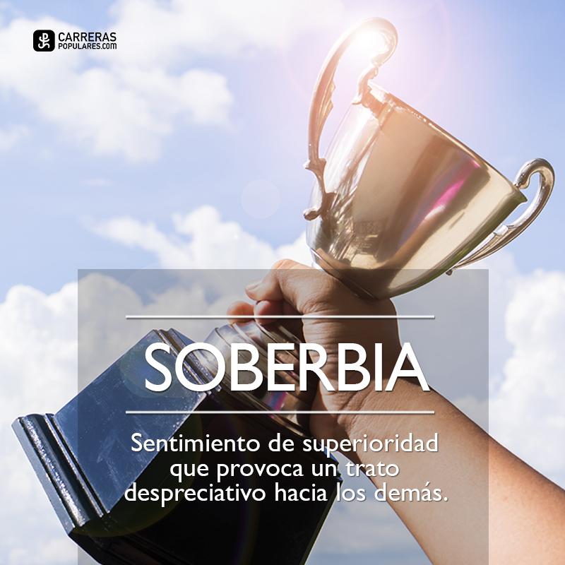 La soberbia es una discapacidad que suele afectar a infelices